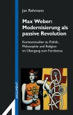 Max Weber: Modernisierung als passive Revolution