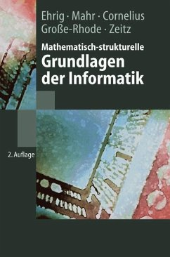 Mathematisch-strukturelle Grundlagen der Informatik - Cornelius, F.; Ehrig, Hartmut; Große-Rhode, Martin; Mahr, Bernd; Zeitz, P.