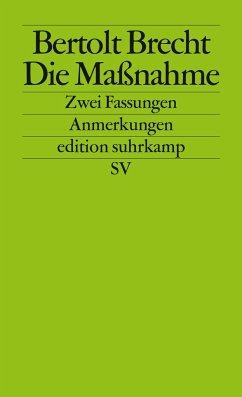 Die Maßnahme. Zwei Fassungen - Brecht, Bertolt