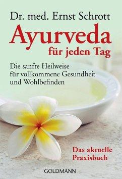 Ayurveda für jeden Tag - Schrott, Ernst