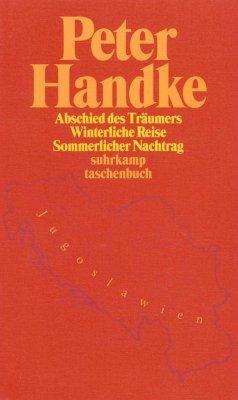 Abschied des Träumers / Winterliche Reise / Sommerlicher Nachtrag - Handke, Peter