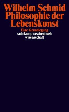 Philosophie der Lebenskunst - Schmid, Wilhelm