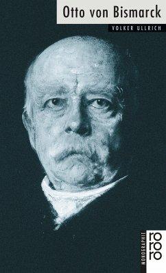 Otto von Bismarck - Ullrich, Volker