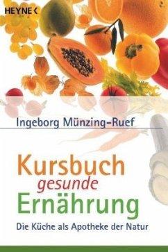 Kursbuch gesunde Ernährung - Münzing-Ruef, Ingeborg