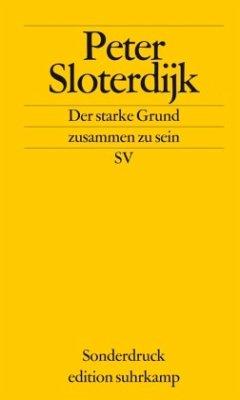 Der starke Grund zusammen zu sein - Sloterdijk, Peter