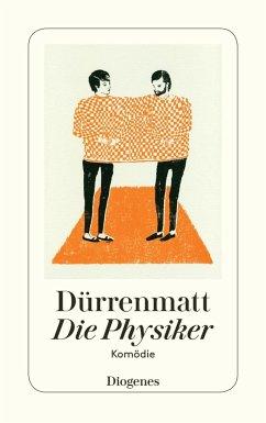 Die Physiker - Dürrenmatt, Friedrich