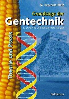 Grundzüge der Gentechnik - Regenass-Klotz, Mechthild