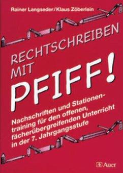 Rechtschreiben mit Pfiff! 7. Jahrgangsstufe