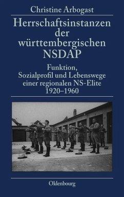 Herrschaftsinstanzen der württembergischen NSDAP - Arbogast, Christine