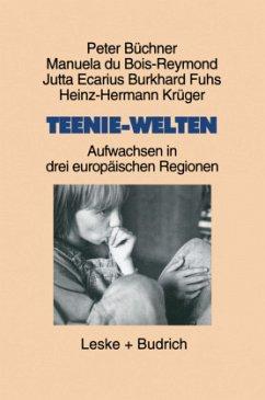 Teenie-Welten - Büchner, Peter; Du Bois-Reymond, Manuela; Ecarius, Jutta; Fuhs, Burkhard