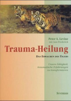 Trauma-Heilung - Levine, Peter A.; Frederick, Ann