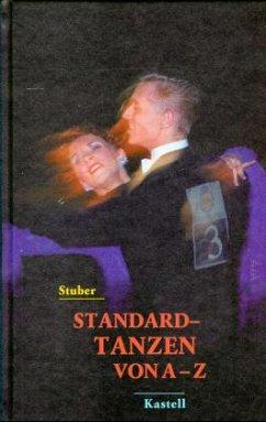 Standard-Tanzen von A bis Z - Stuber, Herbert; Stuber, Ursula
