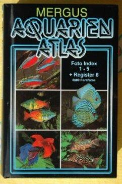 Aquarien Atlas. Foto Index 1-5 + Register 6 - Fischer, Gero; Baensch, Hans A.