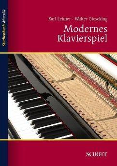 Modernes Klavierspiel - Leimer, Karl; Gieseking, Walter