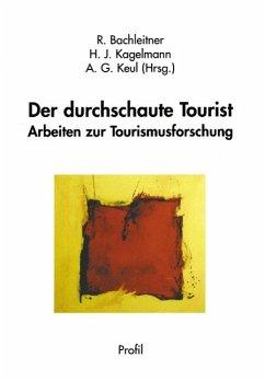 Der durchschaute Tourist - Bachleitner, Reinhard; Kagelamnn, H. J.; Keul, A. G.