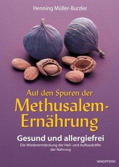 Auf den Spuren der Methusalem-Ernährung - Müller-Burzler, Henning