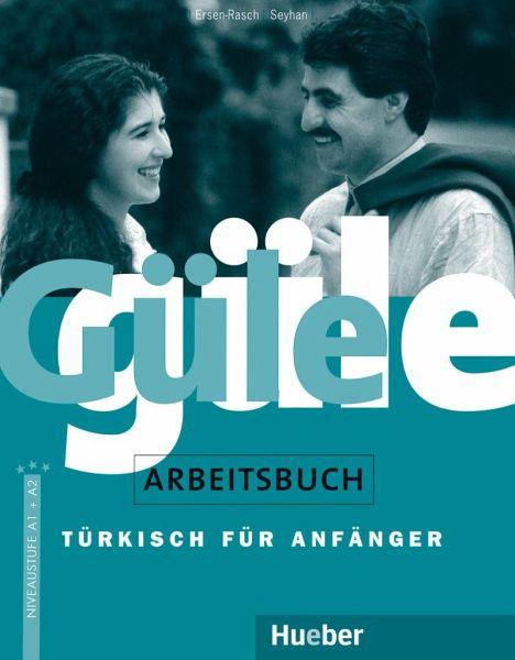 Güle güle. Arbeitsbuch - Ersen-Rasch, Margarete I.; Seyhan, Hayrettin