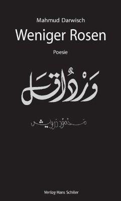 Weniger Rosen - Darwisch, Mahmud