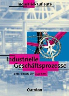 Industrielle Geschäftsprozesse. Industriekaufleute - Budde, Roland;Engelhardt, Peter