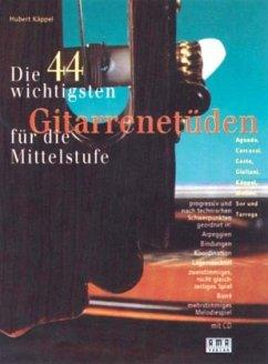 Die 44 wichtigsten Gitarrenetüden für die Mittelstufe, m. CD-Audio