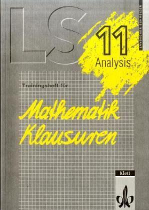 Analysis Klasse 11 / Lambacher-Schweizer, Trainingshefte für Mathematik-Klausuren
