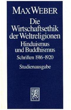 Die Wirtschaftsethik der Weltreligionen. Hinduismus und Buddhismus - Weber, Max