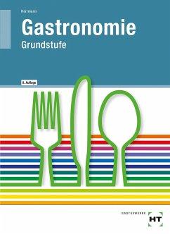 Gastronomie Grundstufe - Herrmann, F. Jürgen