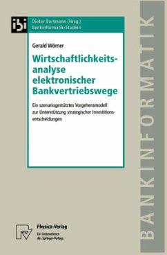 Wirtschaftlichkeitsanalyse elektronischer Bankvertriebswege - Wörner, Gerald