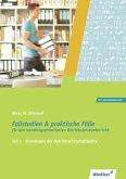 Fallstudien und praktische Fälle für den handlungsorientierten Betriebslehreunterricht. Teil 1. Schülerbuch
