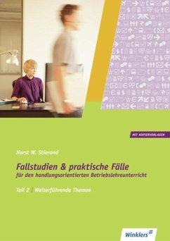 Fallstudien und praktische Fälle 2. Weiterführende Themen - Stierand, Horst W.