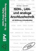 ISDN-, LAN- und analoge Anschlusstechnik mit Einführung Lichtwellenleiter