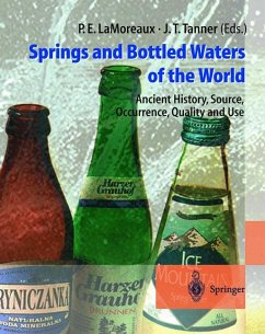 Springs and Bottled Waters of the World - LaMoreaux, Philip E. / Tanner, Judy T. (eds.)