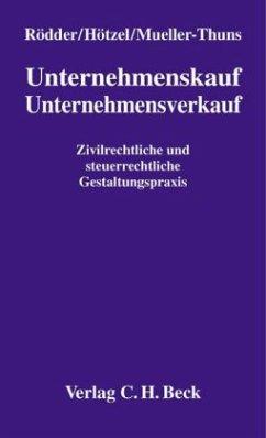 Unternehmenskauf, Unternehmensverkauf - Rödder, Thomas; Hötzel, Oliver; Mueller-Thuns, Thomas
