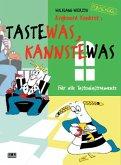 Taste-was, kannste-was, Für alle Tasteninstrumente