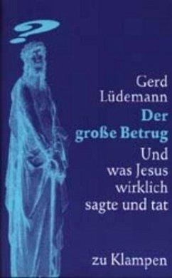 Der große Betrug - Lüdemann, Gerd