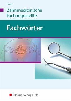 Fachwörter - Zahnmedizin - Hilfrich, Georg