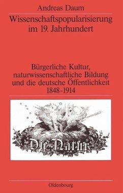 Wissenschaftspopularisierung im 19. Jahrhundert - Daum, Andreas