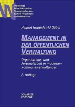 Management in der öffentlichen Verwaltung - Hopp, Helmut / Göbel, Astrid / Pietschmann, Bernd P. / Vahs, Dietmar (Hgg.)