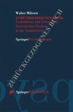Teufelskreis und Lebensweg, Systemisches Denken in der Sozialarbeit - Milowiz, Walter