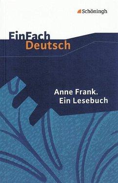 Anne Frank. Ein Lesebuch. EinFach Deutsch Textausgaben - Frank, Anne