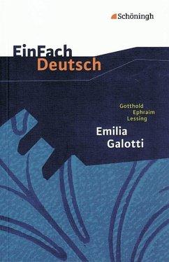 Emilia Galotti: Ein Trauerspiel in fünf Aufzügen. EinFach Deutsch Textausgaben - Lessing, Gotthold Ephraim