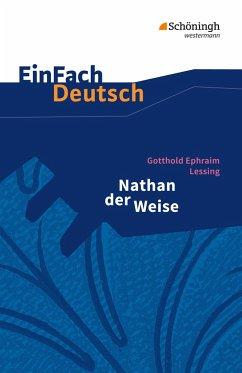 Nathan der Weise: Ein dramatisches Gedicht in fünf Aufzügen. EinFach Deutsch Textausgaben - Lessing, Gotthold Ephraim