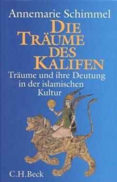 Die Träume des Kalifen - Schimmel, Annemarie