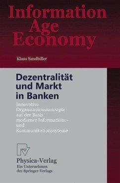 Dezentralität und Markt in Banken - Sandbiller, Klaus