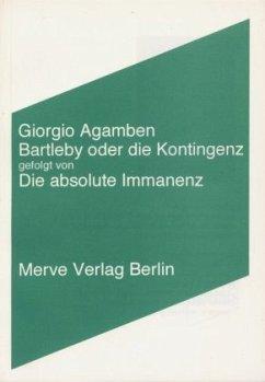 Bartleby oder die Kontingenz - Agamben, Giorgio