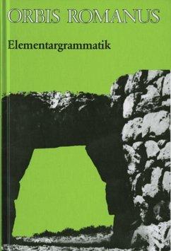 Orbis Romanus. Lateinische Elementargrammatik