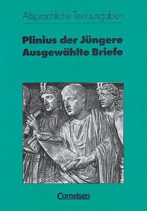 Briefe Von Plinius : Ausgewählte briefe von plinius der jüngere schulbuch