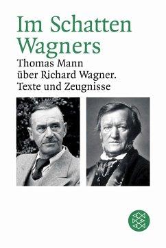 Im Schatten Wagners - Mann, Thomas