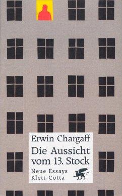 Die Aussicht vom dreizehnten (13) Stock - Chargaff, Erwin