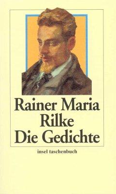 Die Gedichte - Rilke, Rainer Maria